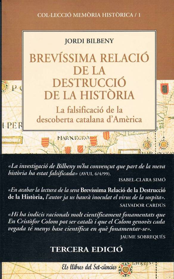"""""""Brevíssima relació de la destrucció de la història"""" de Jordi Bilbeny on esposa les seves tesis sobre la manipulació del descobriment."""